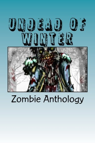 Undead of Winter by Armand Rosamilia (2012-04-16)