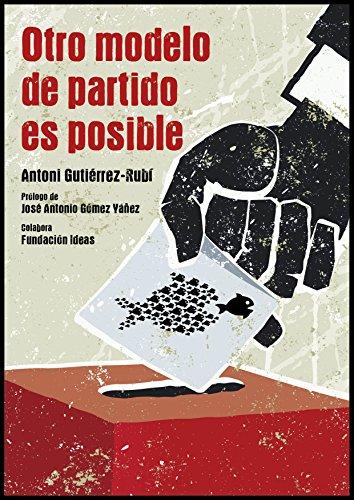 Otro modelo de partido es posible: La modernización de los partidos socialdemócratas por Antoni Gutiérrez-Rubí