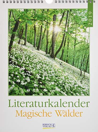 Literaturkalender Magische Wälder 2019: Literarischer Wochenkalender * 1 Woche 1 Seite * literarische Zitate und Bilder * 24 x 32 cm