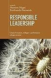 Responsible Leadership: Creare benessere, sviluppo e performance a lungo termine