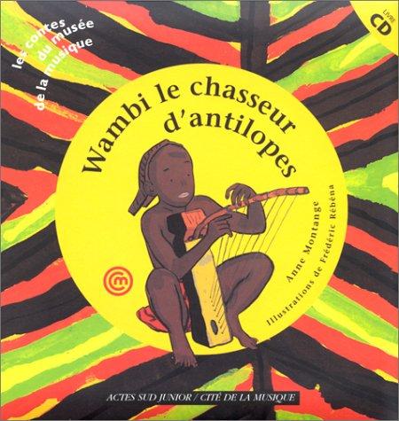 Wambi, le chasseur d'antilopes (livre et CD)