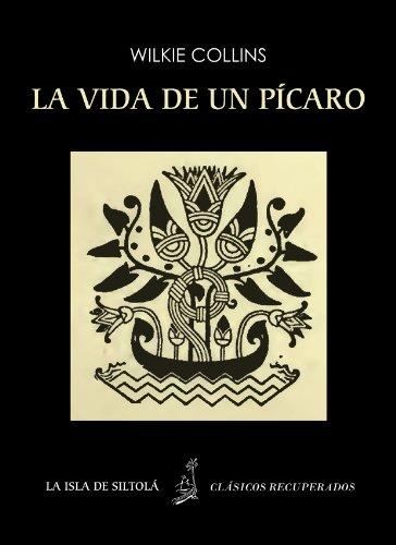 La vida de un pícaro (Ilustrado) (Siltolá, Clásicos Recuperados) por Wilkie Collins