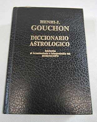 Diccionario astrológico : Iniciación al levantamiento e interpretación del horóscopo