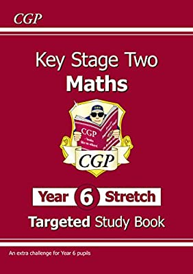 KS2 Maths Targeted Study Book: Challenging Maths - Year 6 Stretch (CGP KS2 Maths) by Coordination Group Publications Ltd (CGP)