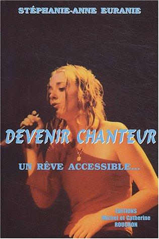 Devenir chanteur : Un rêve accessible... par Stéphanie-Anne Euranie