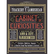 [ [ [ The Thackery T. Lambshead Cabinet of Curiosities [ THE THACKERY T. LAMBSHEAD CABINET OF CURIOSITIES BY VanderMeer, Ann ( Author ) Jul-10-2012[ THE THACKERY T. LAMBSHEAD CABINET OF CURIOSITIES [ THE THACKERY T. LAMBSHEAD CABINET OF CURIOSITIES BY VANDERMEER, ANN ( AUTHOR ) JUL-10-2012 ] By VanderMeer, Ann ( Author )Jul-10-2012 Paperback