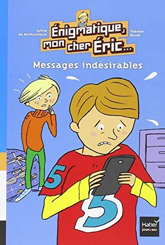 Enigmatique, mon cher Eric.... n° 2 Messages indésirables