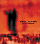 Michal Rovner: The Space Between