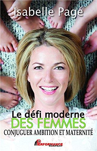 Le défi moderne des femmes - Conjuguer ambition et maternité