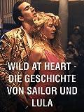 Wild at Heart – Die Geschichte von Sailor und Lula
