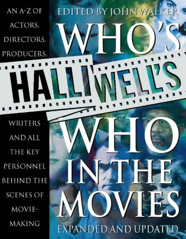 Halliwell's Who's Who in the Movies (Guide Walker John Film)