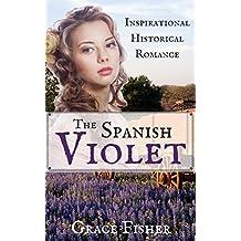 The Spanish Violet: Inspirational Historical Romance Novella (English Edition)