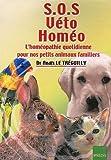 SOS Véto Homéo - L'homéopathie quotidienne pour nos petits animaux familiers