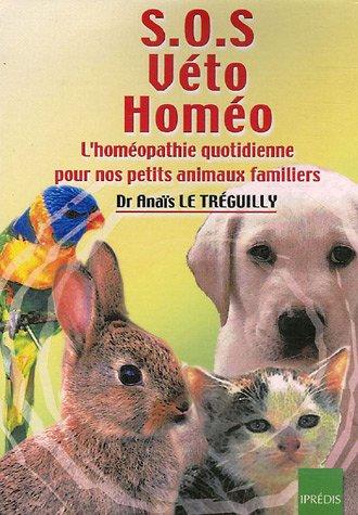 SOS Véto Homéo : L'homéopathie quotidienne pour nos petits animaux familiers