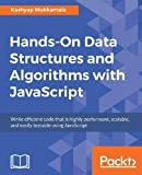 #9: Hands-On Data Structures and Algorithms with JavaScript: Write efficient code that is highly performant, scalable, and easily testable using JavaScript