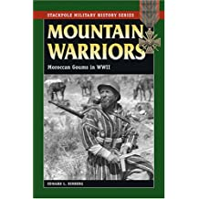 Mountain Warriors: Moroccan Goums in World War II (Stackpole Military History) (Stackpole Military History Series)