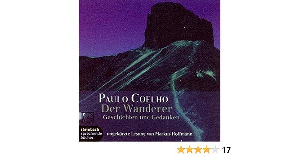 Der Wanderer Geschichten Und Gedanken 1 Cd Amazon De Coelho Paulo Planta Anna Von Hoffmann Markus Meyer Minnemann Maralde Bücher