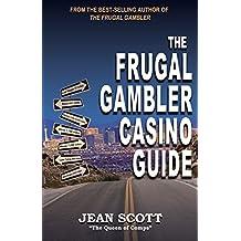 The Frugal Gambler Casino Guide (English Edition)