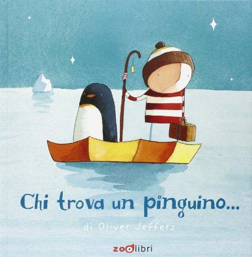 Chi trova un pinguino.... Ediz. illustrata