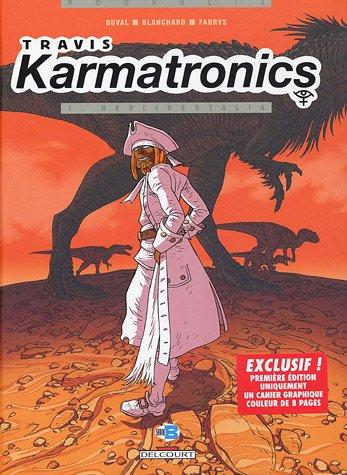 Travis Karmatronics, Tome 1 : Néolibertalia