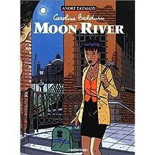 Caroline Baldwin, Tome 1 : Moon River