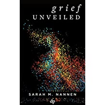 Grief Unveiled: A Widow's Guide to Navigating Your Journey of Life After Loss (English Edition)