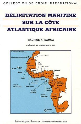 Délimitation maritime sur la Côte Atlantique Africaine par Maurice Kamga
