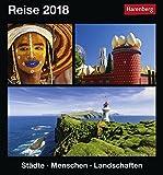 Reise - Kalender 2018: Städte, Menschen, Landschaften