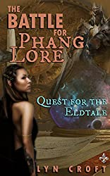 The Battle for Phang Lore: Quest for the Eldtale