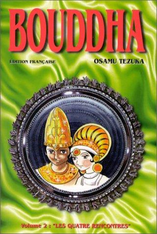 Bouddha, tome 2 : Les Quatre Rencontres