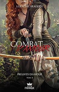 Combat d'amour, tome 4 : Preuves d'amour par Loraline Bradern
