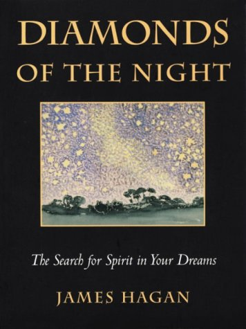 Diamonds of the Night: Search for the Spirit within Your Dreams