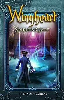 Wingheart: Spirit's Gate (Wingheart Trilogy Book 2) (English Edition) par [Gabbay, Benjamin]