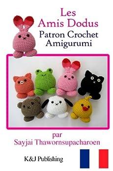 Les Amis Dodus Patron Crochet Amigurumi par [Thawornsupacharoen, Sayjai]