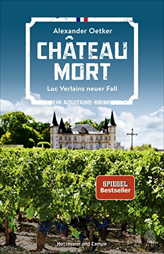 Chateau Mort: Luc Verlains neuer Fall. Ein Aquitaine-Krimi (Luc Verlain ermittelt)