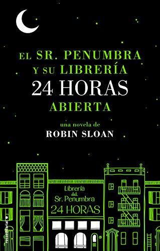 El Sr. Penumbra y su librería 24 horas abierta (Rocabolsillo ...