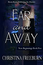 Far and Away (New Beginnings Book 5)