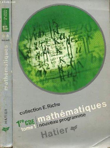 Mathematiques, classes de 1re c, d, e, tome i: algebre, analyse, geometrie plane, tome ii: geometrie dans l'espace, trigonometrie, cinematique, statistique et probabilites, geometrie descriptive et abaques