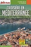 Guide Croisière Méditerranée 2017 Carnet Petit Futé