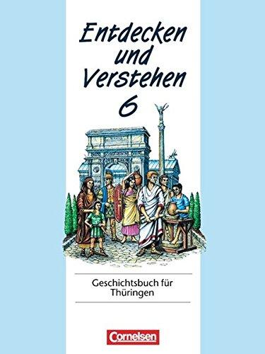 Entdecken und Verstehen 6. Geschichtsbuch für Thüringen,
