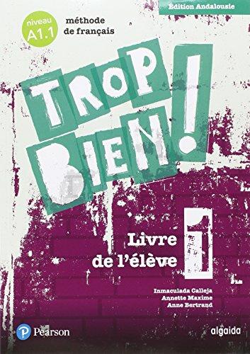 TROP BIEN ! 1 LIVRE DE L'ÉLÈVE (ANDALUCÍA)