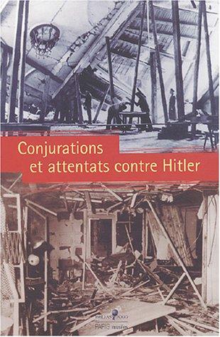 Conjurations et attentats contre Hitler par Collectif