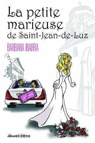 La Petite Marieuse de Saint-Jean-de-Luz - Juste pas Mariée !