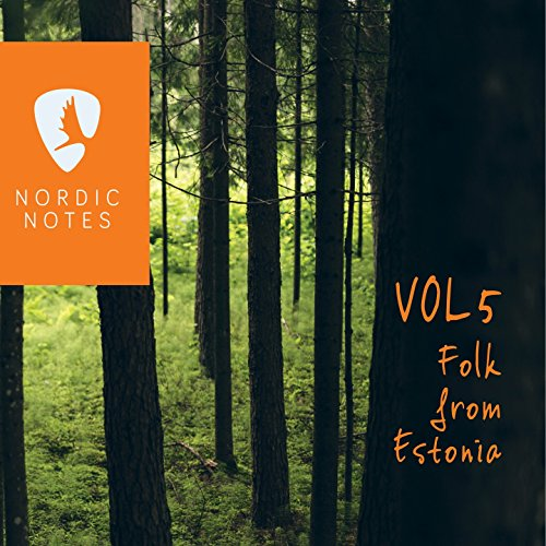 Nordic Notes, Vol.5: Folk from Estonia