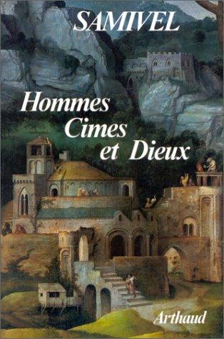 HOMMES, CIMES ET DIEUX. Les grandes mythologies de l'altitude et la légende dorée des montagnes à travers le monde