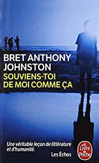 Souviens-toi de moi comme ça par Bret Anthony Johnston