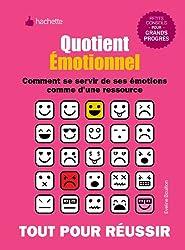 Quotient émotionnel - Comment se servir de ses émotions comme d'une ressource