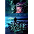 Deep Magic: A Contemporary Gothic Fantasy
