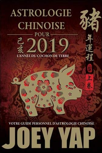 Astrologie chinoise pour 2019 - L'année du Cochon de Terre par Joey Yap