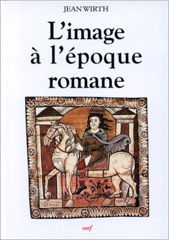 L'image à l'époque romane par Jean Wirth